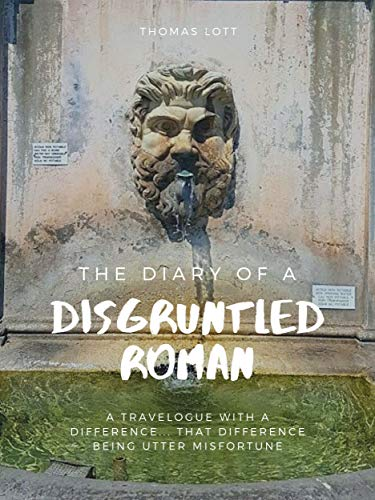 (The Diary of a Disgruntled Roman)