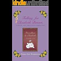 Falling for Elizabeth Bennet: A Pride and Prejudice Variation