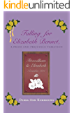 Falling for Elizabeth Bennet: A Pride and Prejudice Variation