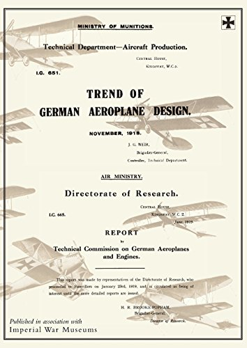 1 Aircraft Engine - TREND OF GERMAN AEROPLANE DESIGN: November 1918 and REPORT BY TECHNICAL COMISSION ON GERMAN AEROPLANES AND ENGINES: June 1919Reports on German Aircraft 1 and 2