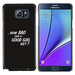 Stuss Case / Funda Carcasa protectora - Declaración Cita Good Girl Malo - Samsung Galaxy Note 5