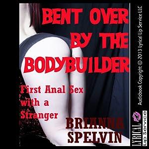 Bent over by the Bodybuilder Audiobook