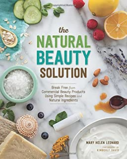 100 organic skincare recipes make your own fresh and fabulous the natural beauty solution break free from commerical beauty products using simple recipes and natural solutioingenieria Gallery