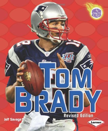 Tom Brady  Amazing Athletes