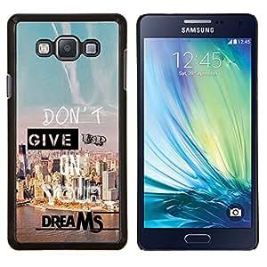 "Be-Star Único Patrón Plástico Duro Fundas Cover Cubre Hard Case Cover Para Samsung Galaxy A7 / SM-A700 ( Give Up Dreams Éxito motivación de la cita"" )"