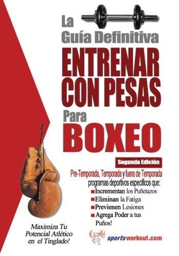 La guia definitiva - Entrenar con pesas para boxeo (Spanish Edition) [Rob Price] (Tapa Blanda)