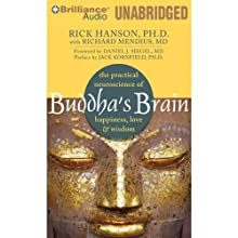 Buddha's Brain: The Practical Neuroscience of Happiness, Love & Wisdom Audiobook by Rick Hanson, Richard Mendius Narrated by Alan Bomar Jones