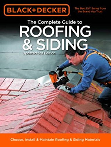 Black  U0026 Decker The Complete Guide To Roofing  U0026 Siding  Updated 3rd Edition