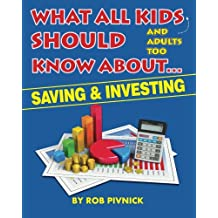 What All Kids (and adults too) Should Know About . . . Savings and Investing: Covering saving, budgeting and investing, a must-read for all young adults, teens and even adults without basic financial literacy skills. The exciting layout captures and retains the reader's attention with fun facts and interesting takeaways.