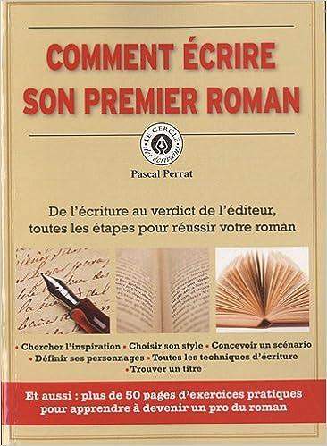 fa67a6ed733 Amazon.fr - Comment écrire un roman - Pascal Perrat