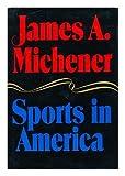 Sports in America, James A. Michener, 039440646X