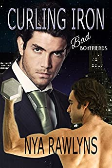 Curling Iron: A Bad Boyfriends Novella by [Rawlyns, Nya]