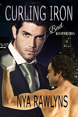 Curling Iron: A Bad Boyfriends Novella