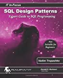 SQL Design Patterns: The Expert Guide to SQL Programming (IT In-Focus) (Volume 4)
