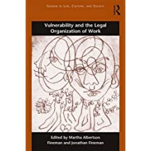 Vulnerability and the Legal Organization of Work
