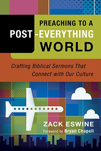 Preaching to a post everything world crafting biblical sermons that preaching to a post everything world crafting biblical sermons that connect with our culture fandeluxe Choice Image