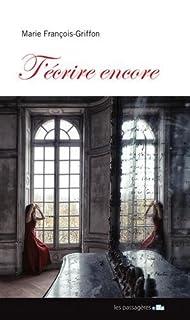 T'écrire encore, François-Griffon, Marie