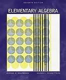 Elementary Algebra, Jerome E. Kaufmann and Karen L. Schwitters, 0534401198