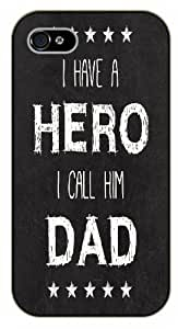 iPhone 4 / 4s I have a hero, I call him dad - black plastic case / Life quotes, inspirational and motivational / Surelock Authentic