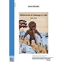 Réformisme et esclavage à Cuba: (1835-1845) (Terres Hispaniques)