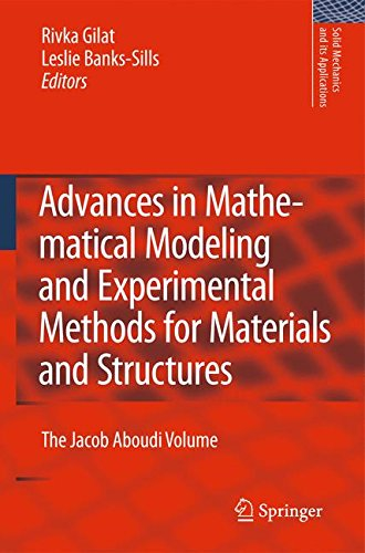 Advances in Mathematical Modeling and  Experimental Methods for Materials and Structures: The Jacob Aboudi Volume (Solid Mechanics and Its Applications)