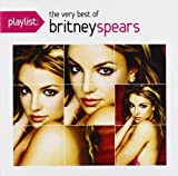 Playlist: The Very Best of Britney Spears
