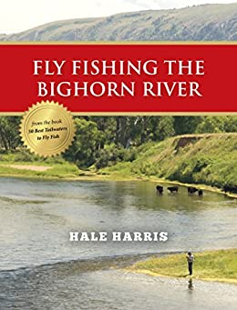 Fly fishing the bighorn river ebook hale for Bighorn river fly fishing
