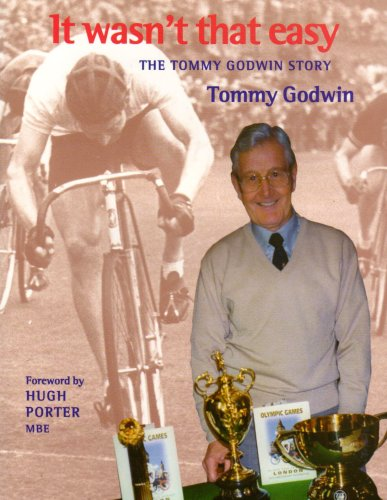 It Wasn't That Easy: The Tommy Godwin Story