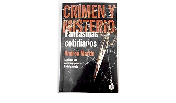 Fantasmas Cotidianos (Spanish Edition): Andreu Martin: 9788408029847: Amazon.com: Books