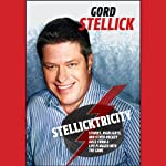 Stellicktricity: Stories, Highlights, and Other Hockey Juice from a Life Plugged into the Game | Gord Stellick