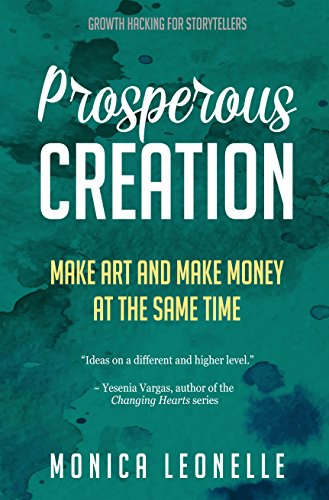Prosperous Creation: Make Art And Make Money At The Same Time by Monica Leonelle ebook deal