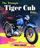 The Triumph Tiger Cub Bible (Bible (Wiley))