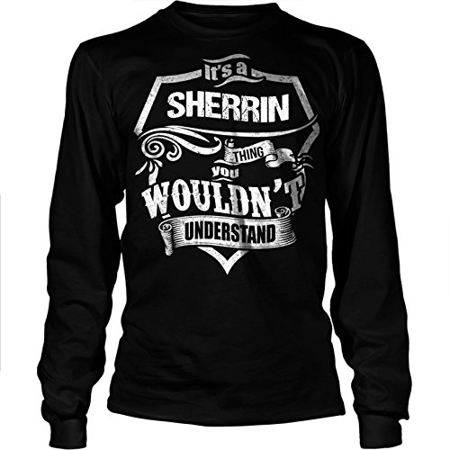 its-a-sherrin-thing-you-wouldnt-understand-unisex-long-t-shirtxx-largeblack
