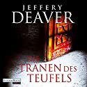 Die Tränen des Teufels Hörbuch von Jeffery Deaver Gesprochen von: Dietmar Wunder