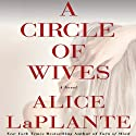 A Circle of Wives Audiobook by Alice LaPlante Narrated by George Newbern, Betsy Zajko, Nan McNamara, Deanna Hurst, Kyla Garcia