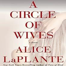 A Circle of Wives Audiobook by Alice LaPlante Narrated by George Newbern, Betsy Zajko, Nan McNamara, Deanna Hurst, Kyla Garcia