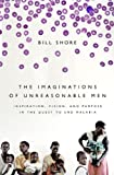 The Imaginations of Unreasonable Men, Bill Shore, 161039190X