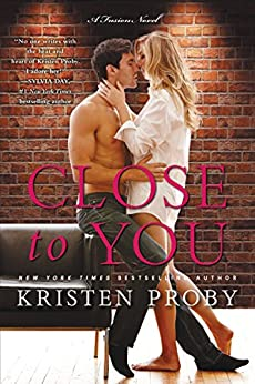 Close to You: A Fusion Novel by [Proby, Kristen]