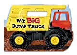 img - for My Big Dump Truck (DIECUT VEHICLES) book / textbook / text book