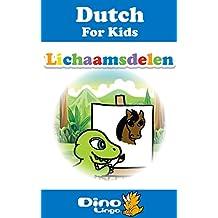 Dutch for Kids - Body Parts Storybook: Dutch language lessons for children (Dutch Edition)