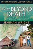 A Way Beyond Death: A Brazilian Couple's Fight against Fear, Suffering, and Infanticide (International Adventures)