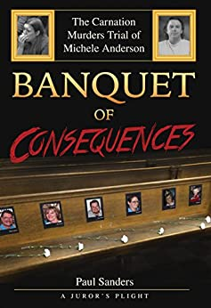 Download for free Banquet of Consequences: A Juror's Plight: The Carnation Murders Trial of Michele Anderson