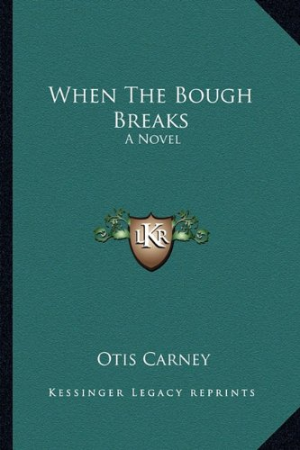 When The Bough Breaks by Otis Carney