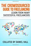 The Crowdsourced Guide to Freelancing, Daniel Hall, 1496158083