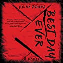 Best Day Ever: A Psychological Thriller Audiobook by Kaira Rouda Narrated by Graham Halstead, Amy McFadden