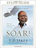 #7: Soar! Study Guide: Build Your Vision from the Ground Up