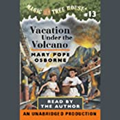 Magic Tree House, Book 13: Vacation Under the Volcano | Mary Pope Osborne