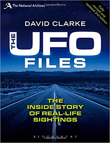 the ufo files the inside story of real life sightings david clarke
