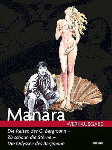 Manara Werkausgabe, Bd. 10: Die Reisen des G. Bergmann - Zu schaun die Sterne - Die Odyssee des Bergmann