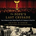 The Pope's Last Crusade: How an American Jesuit Helped Pope Pius XI's Campaign to Stop Hitler Audiobook by Peter Eisner Narrated by Rick Adamson